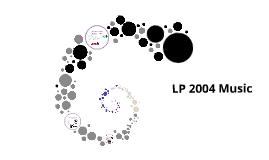 LP 2004 Music