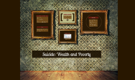 Suicide: Wealth and Poverty