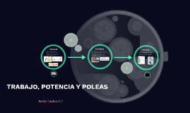 Copy of TRABAJO, POTENCIA Y POLEAS