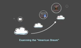 "Examining the ""American Dream"""