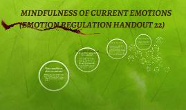 Copy of  MINDFULNESS OF CURRENT EMOTIONS (EMOTION REGULATION HANDOUT