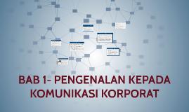 Copy of Copy of BAB 1PENGENALAN KEPADA KOMUNIKASI KORPORAT