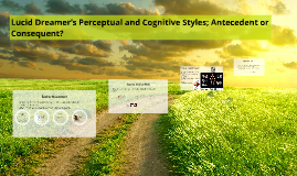 lucid dreamer's perceptual and cognitive styles; antecedent