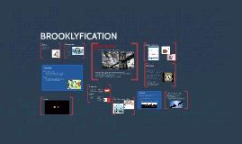 BROOKLYFICATION