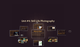Copy of Unit #3: Still Life Photography