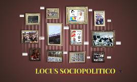 LOCUS SOCIOPOLITICO