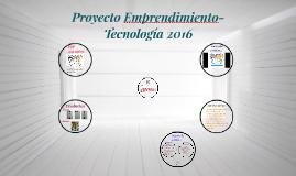 Copy of Emprendimiento-Tenología 2016