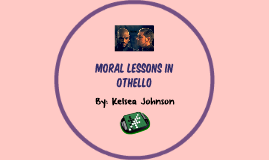 Moral Lessons in Othello