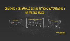 Copy of ORIGENES Y DESARROLLOS DE LOS ESTADOS AUTORITARIOS Y DE PART