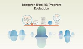 Research Week 15: Program Evaluation