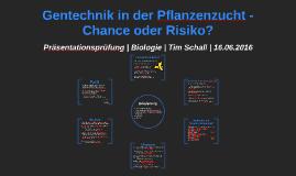 Gentechnik in der Pflanzenzucht - Chance oder Risiko?
