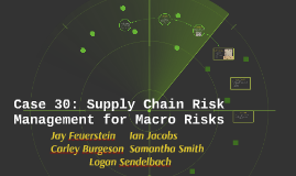 Case 30: Supply Chain Risk Management for Macro Risks