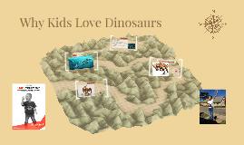 Why Kids Love Dinosaurs