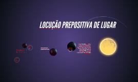LOCUÇÃO PREPOSITIVA DE LUGAR