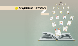 Copy of BEGINNING LESSONS