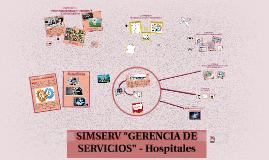 """Copy of SIMSERV """"GERENCIA DE SERVICIOS"""" - Hospitales"""