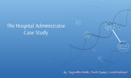 The Hospital Administrator Case Study