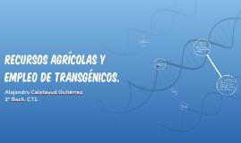 RECURSOS AGRÍCOLAS Y EMPLEO DE TRANSGÉNICOS.