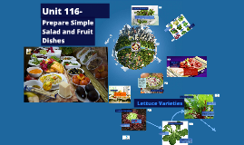 Unit 116 -  Prepare Simple Salad and Fruit Dishes