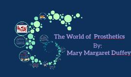 Copy of The World of  Prosthetics