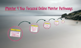 Copy of iMentor4 You: UNST Online Mentor Pathways