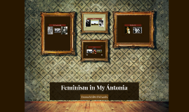 Feminism in My Ántonia