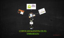 Copy of CERVICOVAGINITIS EN EL EMBARAZO