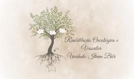 Reabilitação Oncológica e Vascular