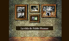 La vida de Pablo Picasso