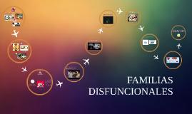 Copy of FAMILIAS  DISFUNCIONALES