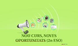 Copy of 2n ESO A NOU CURS, NOVES OPORTUNITATS