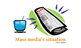 Situation in the mass media