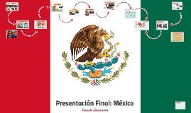 Presentacion Final:Mexico