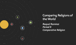 Comparing and Contrasting Different Religions of the World