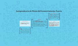 Jurisprudencia de Vicios del Consentimiento: Fuerza
