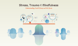 Copy of (Simplified) Stress, Trauma & Mindfulness: Understanding Youth Stress & the Brain
