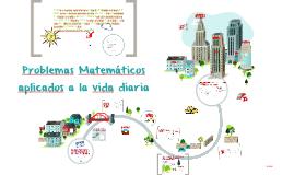 Problemas Matemáticos aplicados a la vida diaria