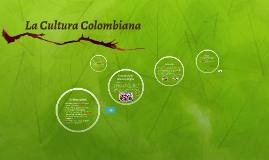 La Cultura Colombiana