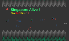 BLANK Copy of Singapore Alive !