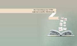 Copy of Die Entwicklung einer PTBS aufgrund sexuellen Missbrauchs