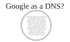 Google as a DNS?