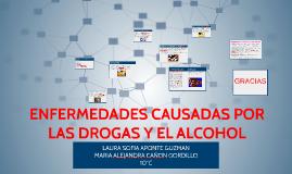 Copy of ENFERMEDADES CAUSADAS POR LAS DROGAS Y EL ALCOHOL