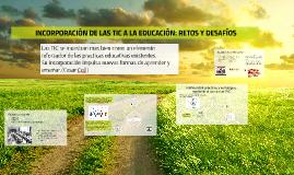 INCORPORACIÓN DE LAS TIC A LA EDUCACION: RETOS Y DESAFÍO