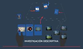 Copy of INVESTIGACIÓN DESCRIPTIVA