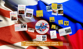GREAT BRITAIN AND RUSSIA: UNIQUE PHENOMENA AND THINGS IN CO