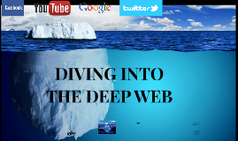 Copy of DIGGING INTO THE DEEP WEB