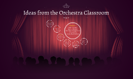 Ideas from the Orchestra Classroom