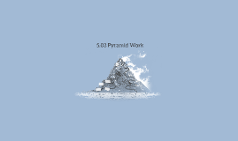 5.03 Pyramid Work