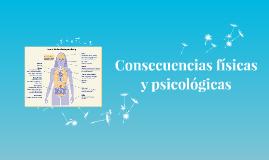 Consecuencias físicas y psicológicas