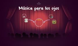 Música para los ojos